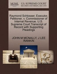 Raymond Schlosser, Executor, Petitioner, V. Commissioner Of Internal Revenue. U.s. Supreme Court…