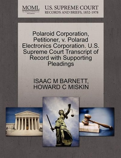 Polaroid Corporation, Petitioner, V. Polarad Electronics Corporation. U.s. Supreme Court Transcript Of Record With Supporting Pleadings by Isaac M Barnett