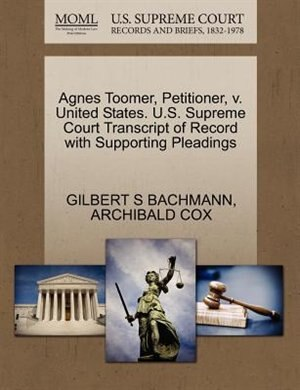 Agnes Toomer, Petitioner, V. United States. U.s. Supreme Court Transcript Of Record With Supporting Pleadings by Gilbert S Bachmann
