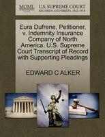 Eura Dufrene, Petitioner, V. Indemnity Insurance Company Of North America. U.s. Supreme Court…