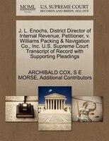 J. L. Enochs, District Director Of Internal Revenue, Petitioner, V. Williams Packing & Navigation…