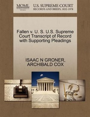 Fallen V. U. S. U.s. Supreme Court Transcript Of Record With Supporting Pleadings by Isaac N Groner