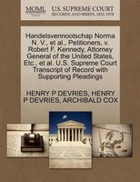 Handelsvennootschap Norma N. V., Et Al., Petitioners, V. Robert F. Kennedy, Attorney General Of The…