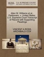 Allen M. Williams Et Al., Petitioners, V. United States. U.s. Supreme Court Transcript Of Record…