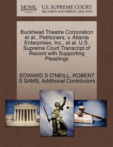 Buckhead Theatre Corporation Et Al., Petitioners, V. Atlanta Enterprises, Inc., Et Al. U.s. Supreme Court Transcript Of Record With Supporting Pleadings by Edward S O'neill