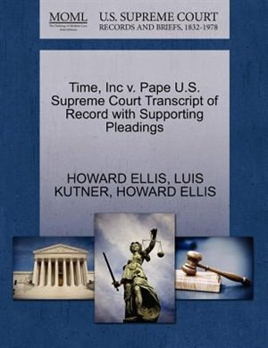 Time, Inc V. Pape U.s. Supreme Court Transcript Of Record With Supporting Pleadings by Howard Ellis