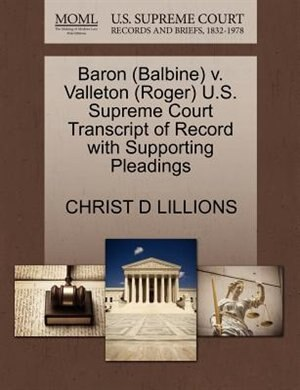 Baron (balbine) V. Valleton (roger) U.s. Supreme Court Transcript Of Record With Supporting Pleadings by Christ D Lillions