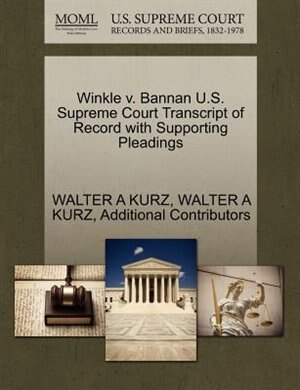 Winkle V. Bannan U.s. Supreme Court Transcript Of Record With Supporting Pleadings de Walter A Kurz