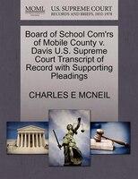 Board Of School Com'rs Of Mobile County V. Davis U.s. Supreme Court Transcript Of Record With…