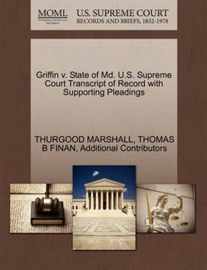 Griffin V. State Of Md. U.s. Supreme Court Transcript Of Record With Supporting Pleadings by Thurgood Marshall