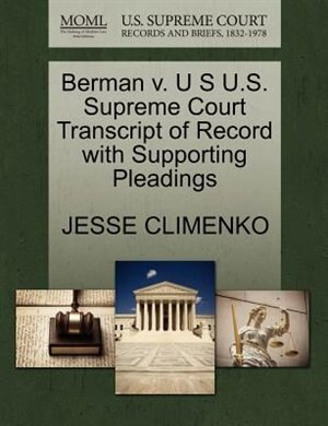 Berman V. U S U.s. Supreme Court Transcript Of Record With Supporting Pleadings de Jesse Climenko