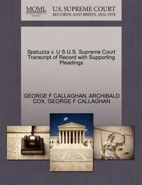 Spatuzza V. U S U.s. Supreme Court Transcript Of Record With Supporting Pleadings