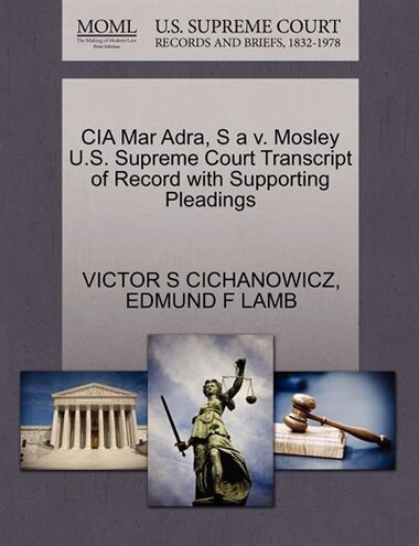 Cia Mar Adra, S A V. Mosley U.s. Supreme Court Transcript Of Record With Supporting Pleadings by Victor S Cichanowicz