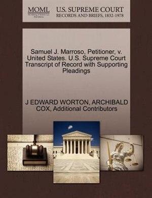 Samuel J. Marroso, Petitioner, V. United States. U.s. Supreme Court Transcript Of Record With Supporting Pleadings de J Edward Worton