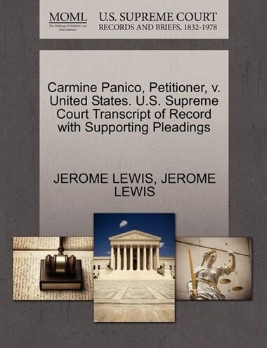 Carmine Panico, Petitioner, V. United States. U.s. Supreme Court Transcript Of Record With Supporting Pleadings by Jerome Lewis