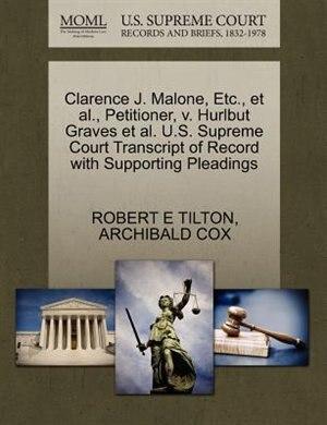 Clarence J. Malone, Etc., Et Al., Petitioner, V. Hurlbut Graves Et Al. U.s. Supreme Court Transcript Of Record With Supporting Pleadings by Robert E Tilton