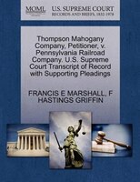 Thompson Mahogany Company, Petitioner, V. Pennsylvania Railroad Company. U.s. Supreme Court…
