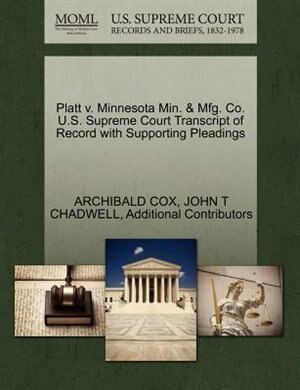 Platt V. Minnesota Min. & Mfg. Co. U.s. Supreme Court Transcript Of Record With Supporting Pleadings by Archibald Cox
