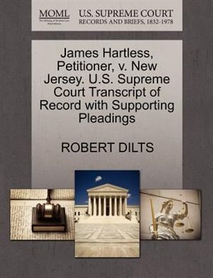 James Hartless, Petitioner, V. New Jersey. U.s. Supreme Court Transcript Of Record With Supporting Pleadings de Robert Dilts