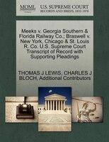 Meeks V. Georgia Southern & Florida Railway Co.; Braswell V. New York, Chicago & St. Louis R. Co. U…