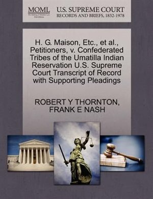 H. G. Maison, Etc., Et Al., Petitioners, V. Confederated Tribes Of The Umatilla Indian Reservation U.s. Supreme Court Transcript Of Record With Supporting Pleadings de Robert Y Thornton