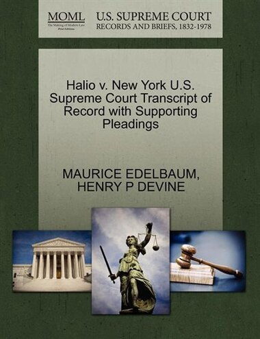 Halio V. New York U.s. Supreme Court Transcript Of Record With Supporting Pleadings by Maurice Edelbaum