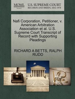 Book Nafi Corporation, Petitioner, V. American Arbitration Association Et Al. U.s. Supreme Court… by Richard A Betts