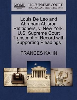 Louis De Leo And Abraham Abisror, Petitioners, V. New York. U.s. Supreme Court Transcript Of Record With Supporting Pleadings by Frances Kahn