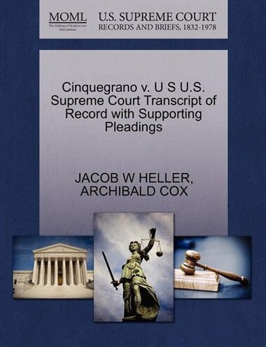 Cinquegrano V. U S U.s. Supreme Court Transcript Of Record With Supporting Pleadings by Jacob W Heller