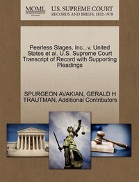 Peerless Stages, Inc., V. United States Et Al. U.s. Supreme Court Transcript Of Record With…