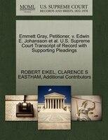 Emmett Gray, Petitioner, V. Edwin E. Johansson Et Al. U.s. Supreme Court Transcript Of Record With…