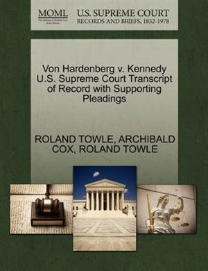 Von Hardenberg V. Kennedy U.s. Supreme Court Transcript Of Record With Supporting Pleadings de Roland Towle