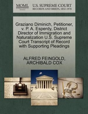 Graziano Diminich, Petitioner, V. P. A. Esperdy, District Director Of Immigration And Naturalization U.s. Supreme Court Transcript Of Record With Supporting Pleadings by Alfred Feingold