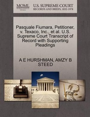 Pasquale Fiumara, Petitioner, V. Texaco, Inc., Et Al. U.s. Supreme Court Transcript Of Record With Supporting Pleadings by A E Hurshman