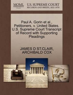 Paul A. Gorin Et Al., Petitioners, V. United States. U.s. Supreme Court Transcript Of Record With Supporting Pleadings by James D St.clair
