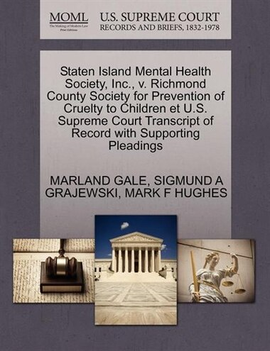 Staten Island Mental Health Society, Inc., V. Richmond County Society For Prevention Of Cruelty To Children Et U.s. Supreme Court Transcript Of Record With Supporting Pleadings by Marland Gale