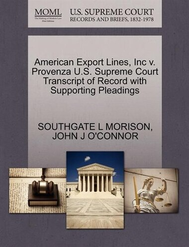 American Export Lines, Inc V. Provenza U.s. Supreme Court Transcript Of Record With Supporting Pleadings by Southgate L Morison