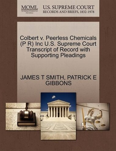 Colbert V. Peerless Chemicals (p R) Inc U.s. Supreme Court Transcript Of Record With Supporting Pleadings by James T Smith