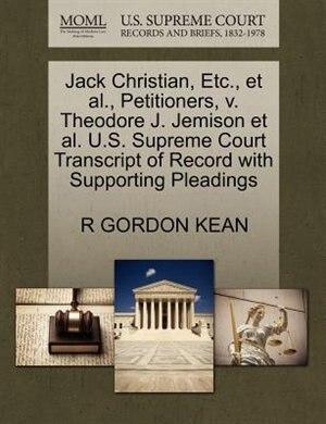 Jack Christian, Etc., Et Al., Petitioners, V. Theodore J. Jemison Et Al. U.s. Supreme Court Transcript Of Record With Supporting Pleadings by R Gordon Kean