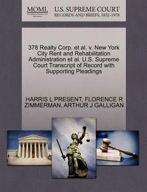 378 Realty Corp. Et Al. V. New York City Rent And Rehabilitation Administration Et Al. U.s. Supreme Court Transcript Of Record With Supporting Pleadings by Harris L Present