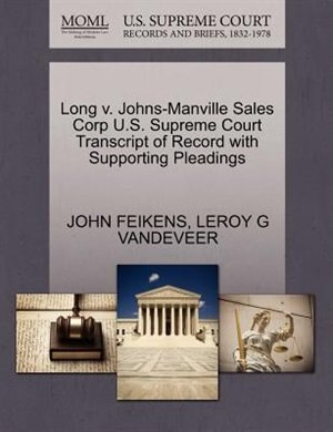 Long V. Johns-manville Sales Corp U.s. Supreme Court Transcript Of Record With Supporting Pleadings by John Feikens