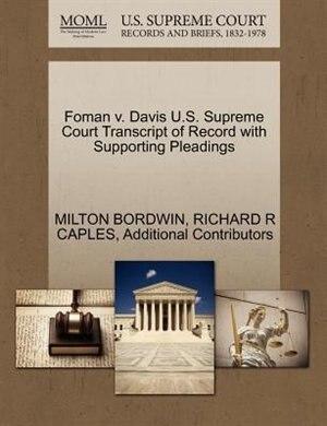 Foman V. Davis U.s. Supreme Court Transcript Of Record With Supporting Pleadings by Milton Bordwin