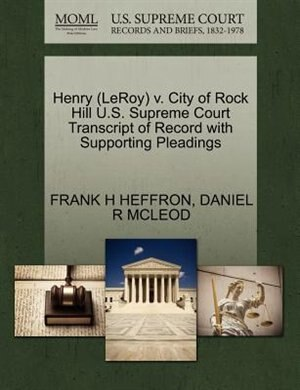 Henry (leroy) V. City Of Rock Hill U.s. Supreme Court Transcript Of Record With Supporting Pleadings by Frank H Heffron