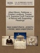 Albert Bloom, Petitioner, V. Charles Lundburg, Trooper. U.s. Supreme Court Transcript Of Record…