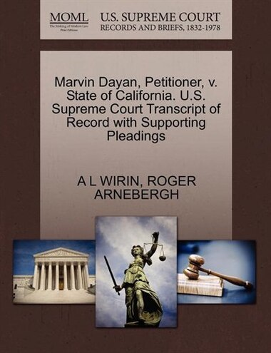 Marvin Dayan, Petitioner, V. State Of California. U.s. Supreme Court Transcript Of Record With Supporting Pleadings by A L Wirin