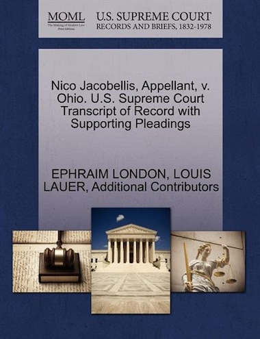 Nico Jacobellis, Appellant, V. Ohio. U.s. Supreme Court Transcript Of Record With Supporting Pleadings by Ephraim London