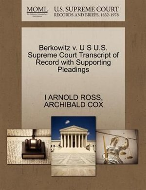 Berkowitz V. U S U.s. Supreme Court Transcript Of Record With Supporting Pleadings by I Arnold Ross