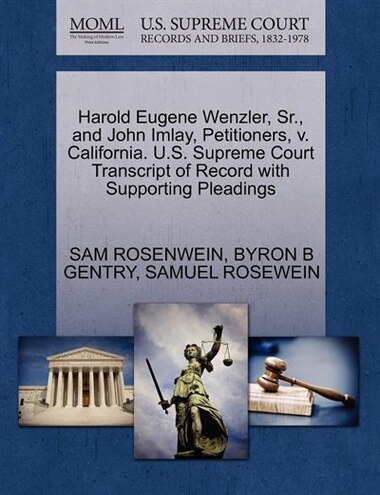 Harold Eugene Wenzler, Sr., And John Imlay, Petitioners, V. California. U.s. Supreme Court Transcript Of Record With Supporting Pleadings de Sam Rosenwein