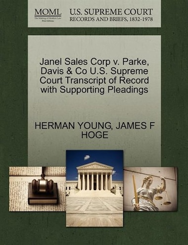 Janel Sales Corp V. Parke, Davis & Co U.s. Supreme Court Transcript Of Record With Supporting Pleadings by Herman Young