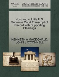 Nostrand V. Little U.s. Supreme Court Transcript Of Record With Supporting Pleadings